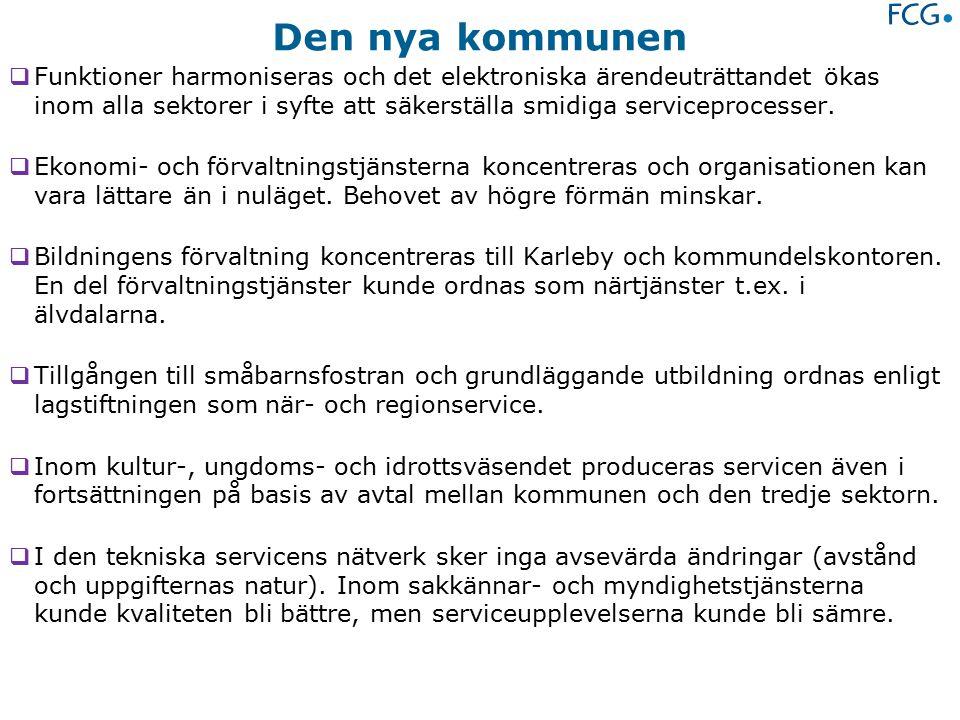 Den nya kommunen  Funktioner harmoniseras och det elektroniska ärendeuträttandet ökas inom alla sektorer i syfte att säkerställa smidiga serviceprocesser.