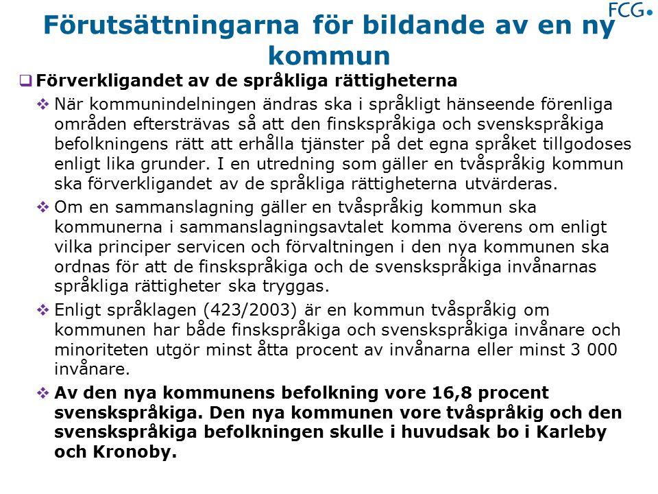 Förutsättningarna för bildande av en ny kommun  Förverkligandet av de språkliga rättigheterna  När kommunindelningen ändras ska i språkligt hänseende förenliga områden eftersträvas så att den finskspråkiga och svenskspråkiga befolkningens rätt att erhålla tjänster på det egna språket tillgodoses enligt lika grunder.