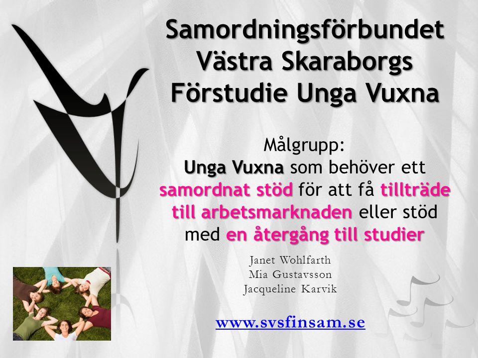 Samordningsförbundet Västra Skaraborgs Förstudie Unga Vuxna Unga Vuxna samordnat stöd tillträde till arbetsmarknaden en återgång till studier Samordni