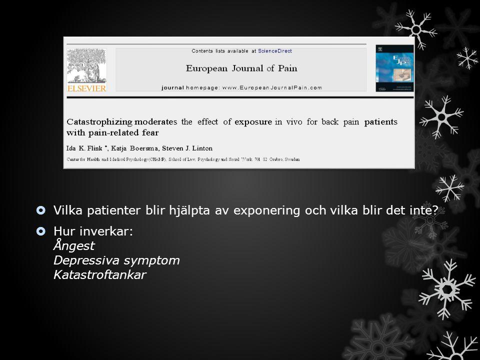  Vilka patienter blir hjälpta av exponering och vilka blir det inte.