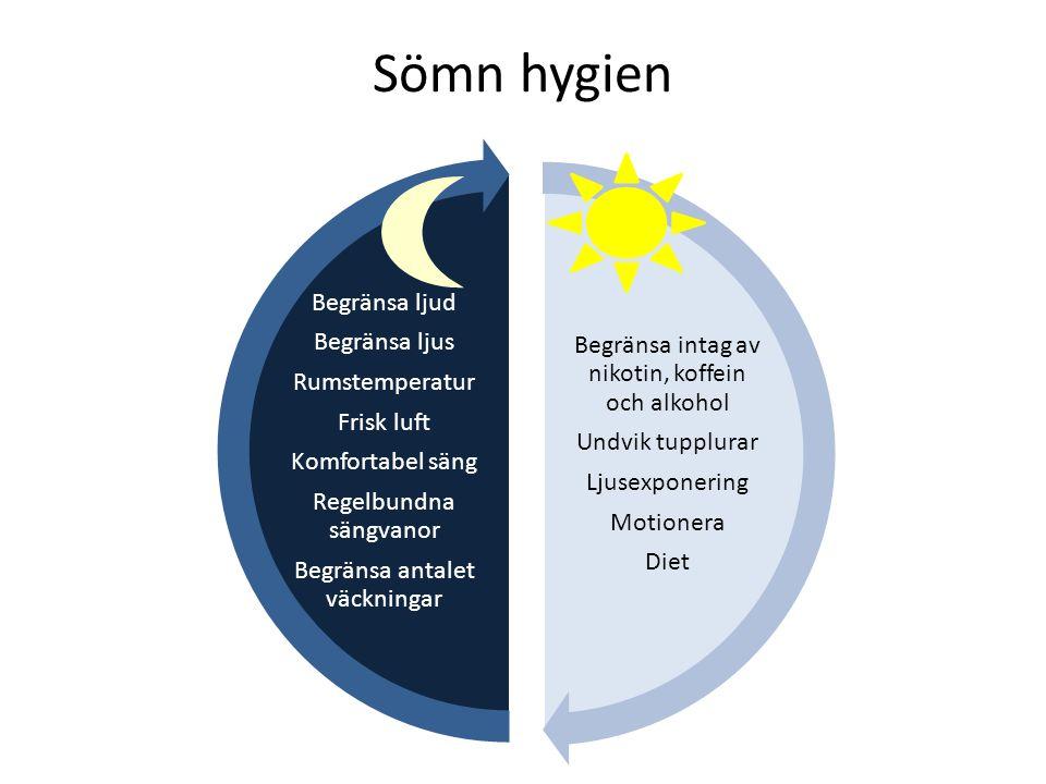 Sömn hygien Begränsa intag av nikotin, koffein och alkohol Undvik tupplurar Ljusexponering Motionera Diet Begränsa ljud Begränsa ljus Rumstemperatur F
