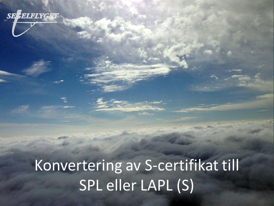 Konvertering av S-certifikat till SPL eller LAPL (S)