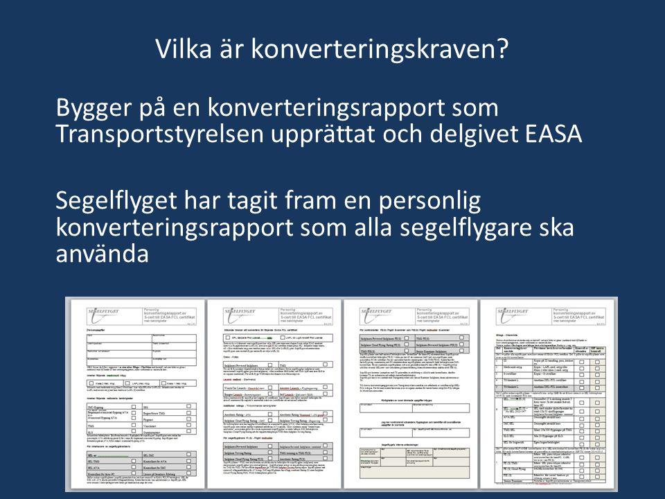Vilka är konverteringskraven? Bygger på en konverteringsrapport som Transportstyrelsen upprättat och delgivet EASA Segelflyget har tagit fram en perso