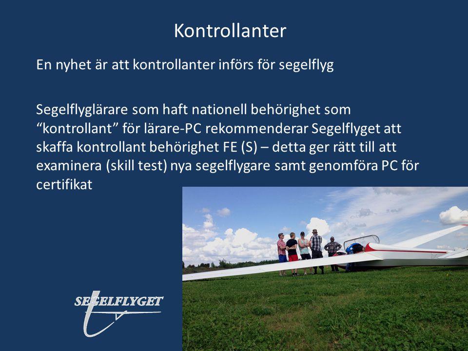 """Kontrollanter En nyhet är att kontrollanter införs för segelflyg Segelflyglärare som haft nationell behörighet som """"kontrollant"""" för lärare-PC rekomme"""