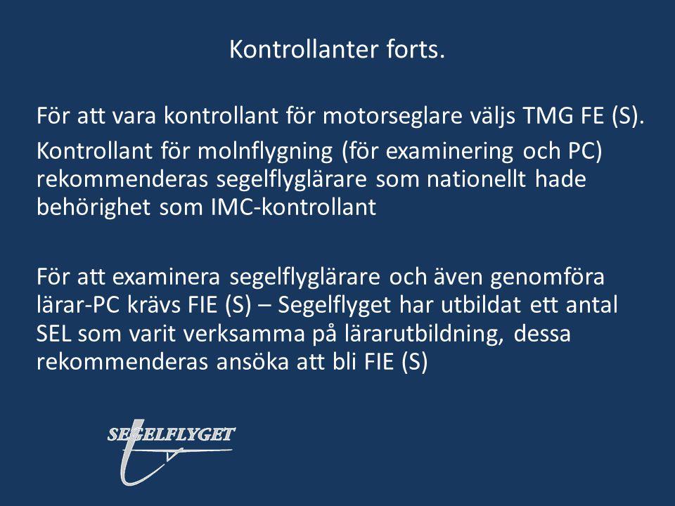 Kontrollanter forts. För att vara kontrollant för motorseglare väljs TMG FE (S). Kontrollant för molnflygning (för examinering och PC) rekommenderas s