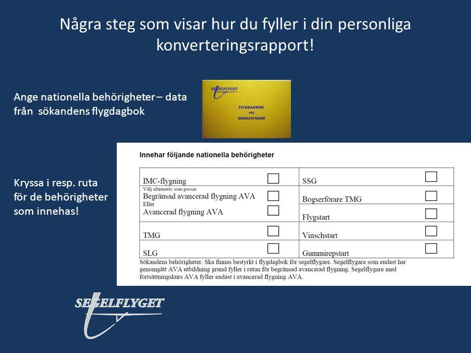 Några steg som visar hur du fyller i din personliga konverteringsrapport! Ange nationella behörigheter – data från sökandens flygdagbok Kryssa i resp.