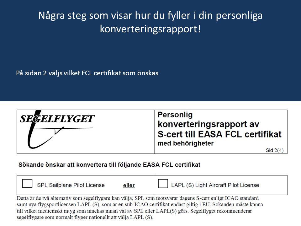 Några steg som visar hur du fyller i din personliga konverteringsrapport! På sidan 2 väljs vilket FCL certifikat som önskas