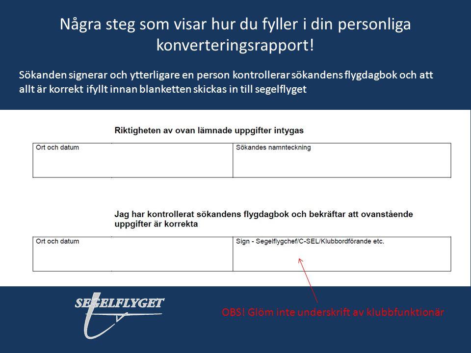 Några steg som visar hur du fyller i din personliga konverteringsrapport! Sökanden signerar och ytterligare en person kontrollerar sökandens flygdagbo