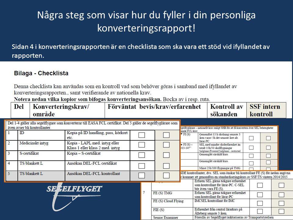 Några steg som visar hur du fyller i din personliga konverteringsrapport! Sidan 4 i konverteringsrapporten är en checklista som ska vara ett stöd vid