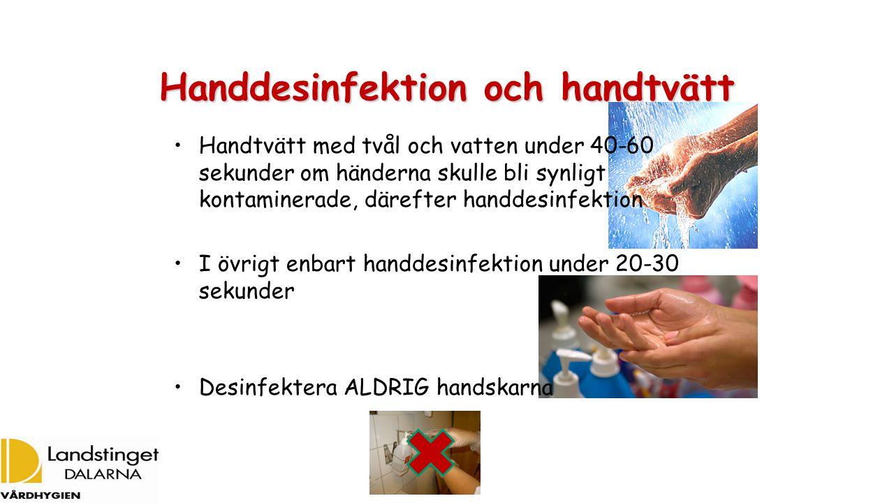 Handdesinfektion och handtvätt Handtvätt med tvål och vatten under 40-60 sekunder om händerna skulle bli synligt kontaminerade, därefter handdesinfektion I övrigt enbart handdesinfektion under 20-30 sekunder Desinfektera ALDRIG handskarna
