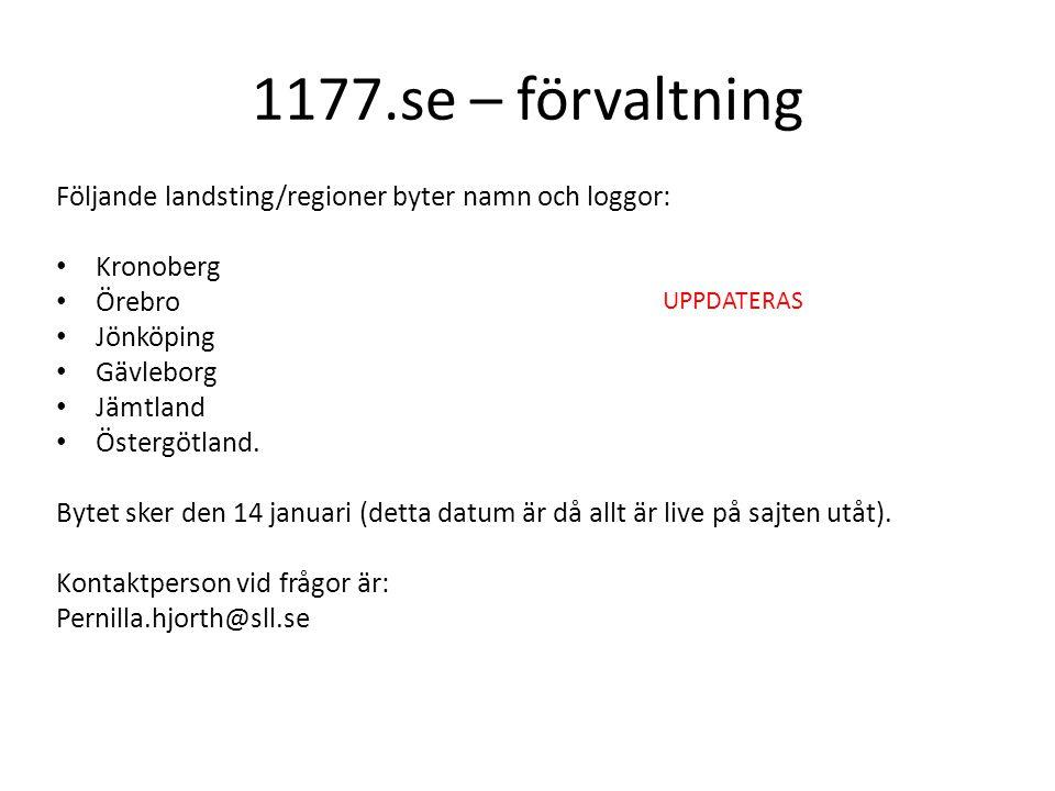 1177.se – förvaltning Följande landsting/regioner byter namn och loggor: Kronoberg Örebro Jönköping Gävleborg Jämtland Östergötland. Bytet sker den 14