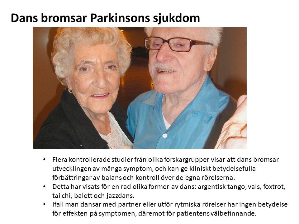Dans bromsar Parkinsons sjukdom Flera kontrollerade studier från olika forskargrupper visar att dans bromsar utvecklingen av många symptom, och kan ge