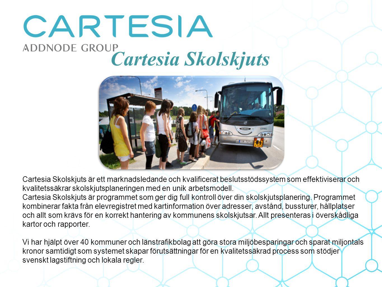 Cartesia Skolskjuts Cartesia Skolskjuts är ett marknadsledande och kvalificerat beslutsstödssystem som effektiviserar och kvalitetssäkrar skolskjutsplaneringen med en unik arbetsmodell.