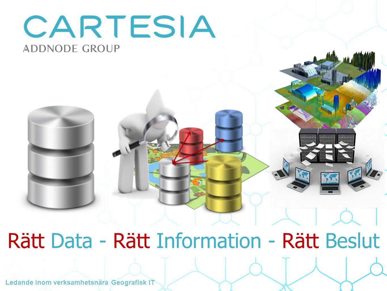 Rätt Data - Rätt Information - Rätt Beslut Ledande inom verksamhetsnära Geografisk IT