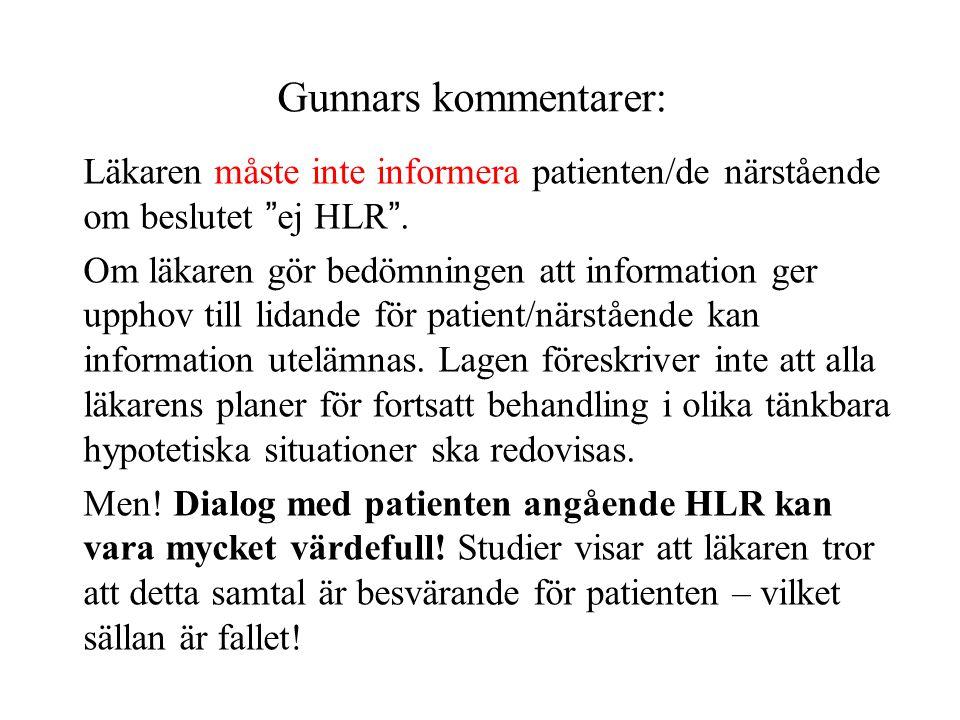 Gunnars kommentarer: Läkaren måste inte informera patienten/de närstående om beslutet ej HLR .