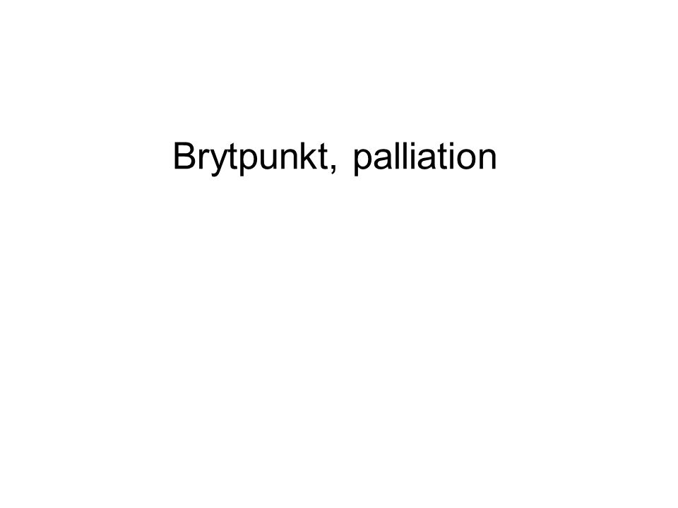 Brytpunkt, palliation