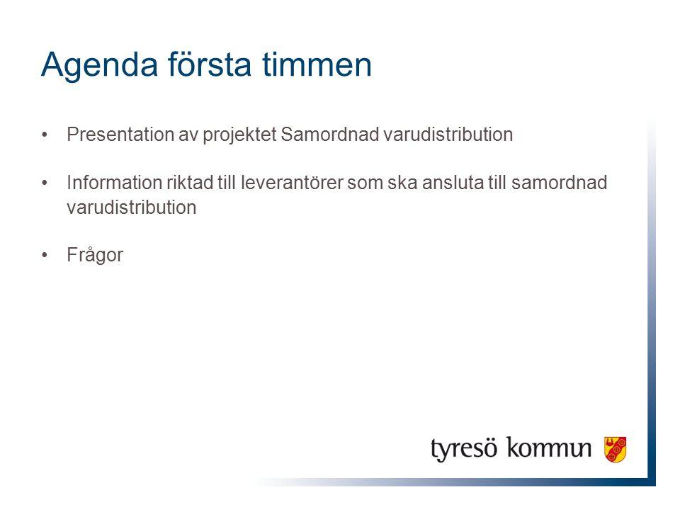 Agenda första timmen Presentation av projektet Samordnad varudistribution Information riktad till leverantörer som ska ansluta till samordnad varudist