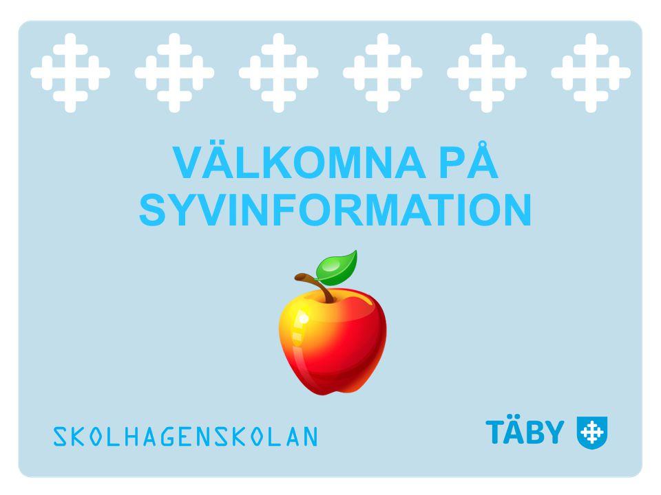 VÄLKOMNA PÅ SYVINFORMATION SKOLHAGENSKOLAN