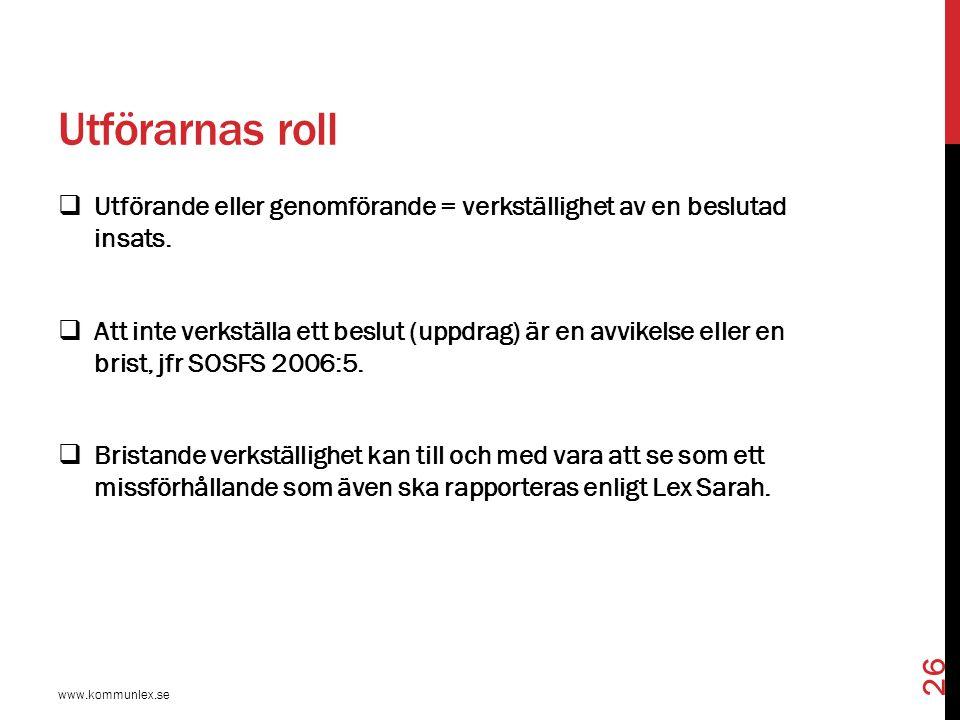 Myndighetsutförarnas uppföljningsansvar  Åvilar myndighetsutövarna och ska dokumenteras i journalanteckningar.