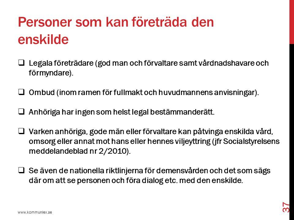 Demens och bristande kognitiv förmåga www.kommunlex.se 38  Dement persons vilja kunde uttryckas genom god man, Kammarrätten i Stockholm, mål nr 5752-05.