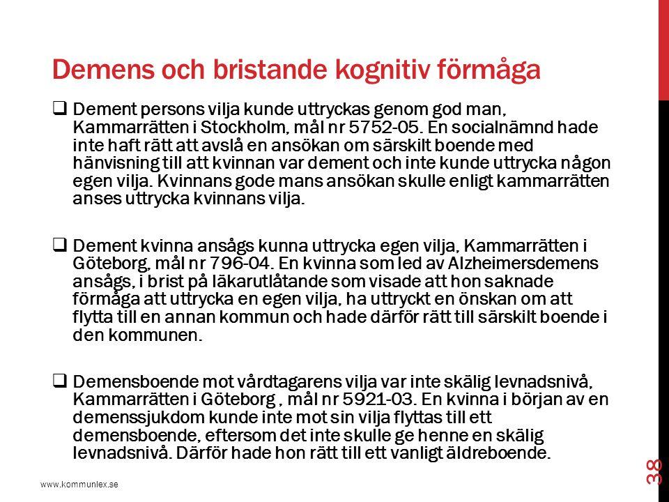 Viktigt att tänka på www.kommunlex.se 39  Anmäla antagligt behov av god man (gäller också hälso- och sjukvården).