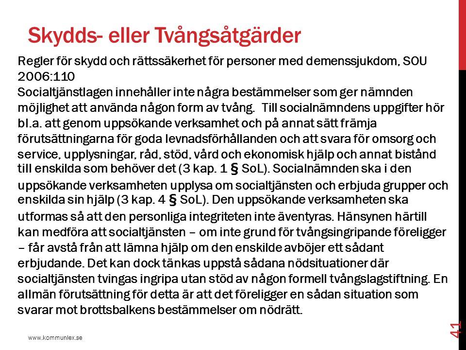 Vägledning, skyddsåtgärder www.kommunlex.se 42  Se Socialstyrelsens meddelandeblad nr 2/2010 samt styrelsens hemsida.