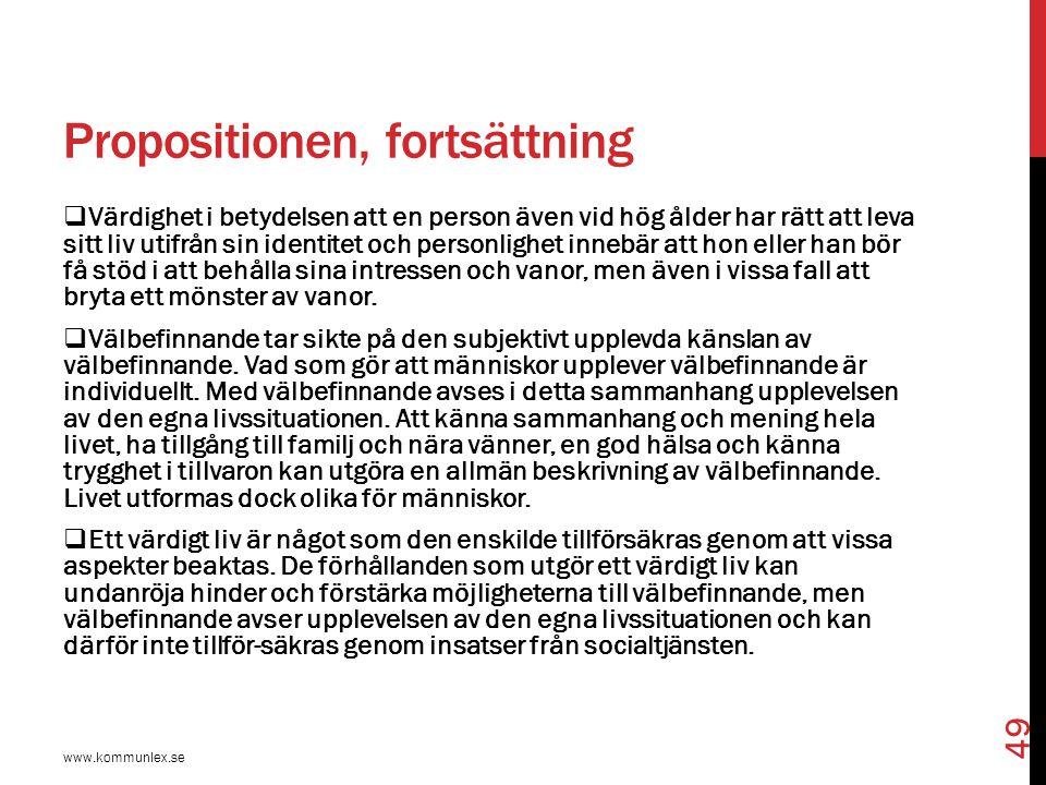 Propositionen, fortsättning  Se närmare prop.s 27 ff.