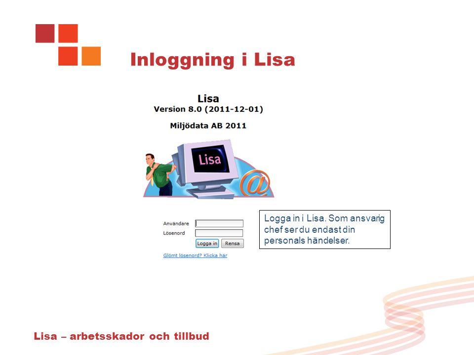 Inloggning i Lisa Lisa – arbetsskador och tillbud Logga in i Lisa.