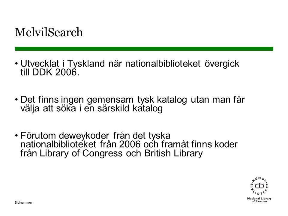 MelvilSearch Utvecklat i Tyskland när nationalbiblioteket övergick till DDK 2006.