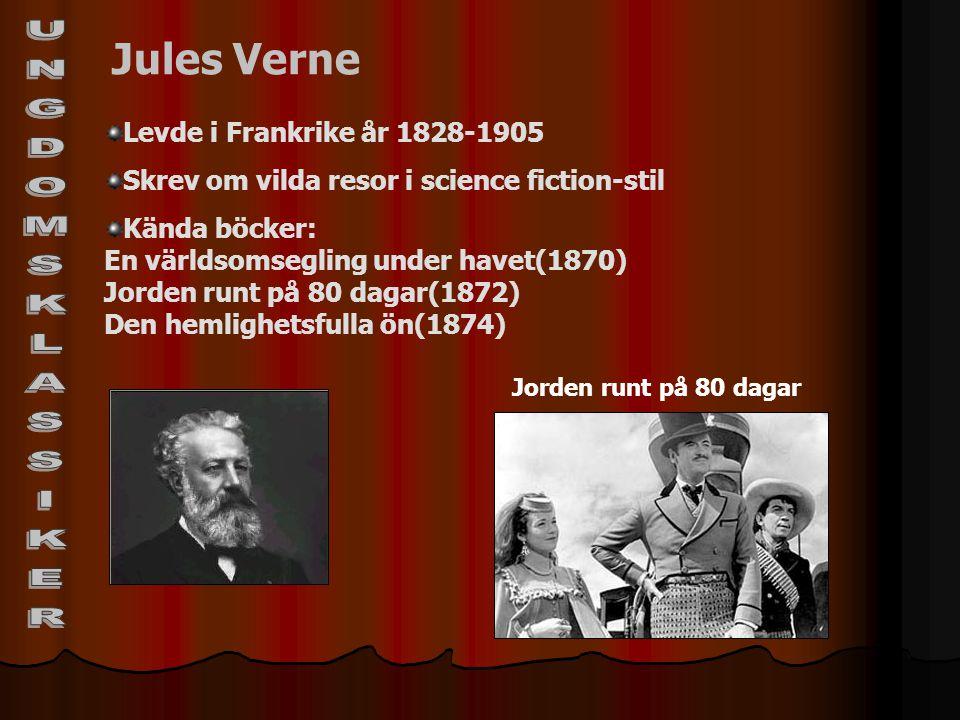 Jules Verne Levde i Frankrike år 1828-1905 Skrev om vilda resor i science fiction-stil Kända böcker: En världsomsegling under havet(1870) Jorden runt