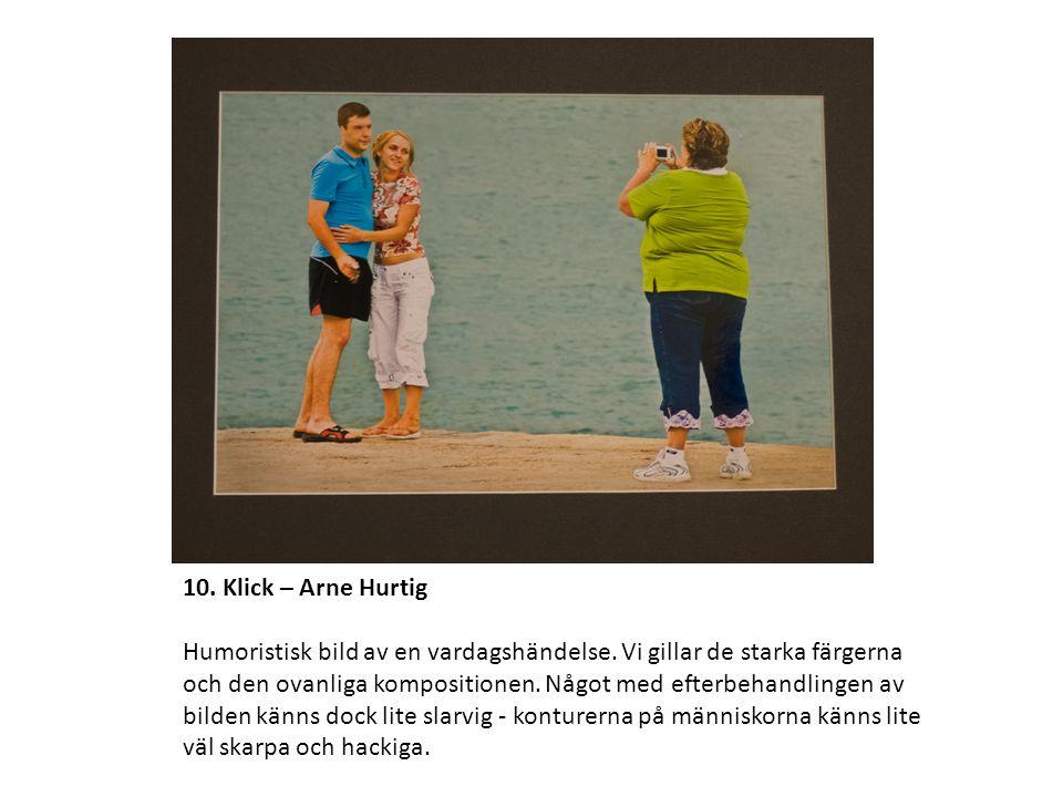10. Klick – Arne Hurtig Humoristisk bild av en vardagshändelse.