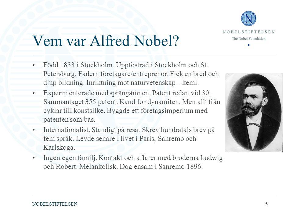 Vem var Alfred Nobel? Född 1833 i Stockholm. Uppfostrad i Stockholm och St. Petersburg. Fadern företagare/entreprenör. Fick en bred och djup bildning.