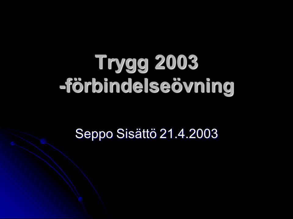 Trygg 2003 -förbindelseövning Seppo Sisättö 21.4.2003