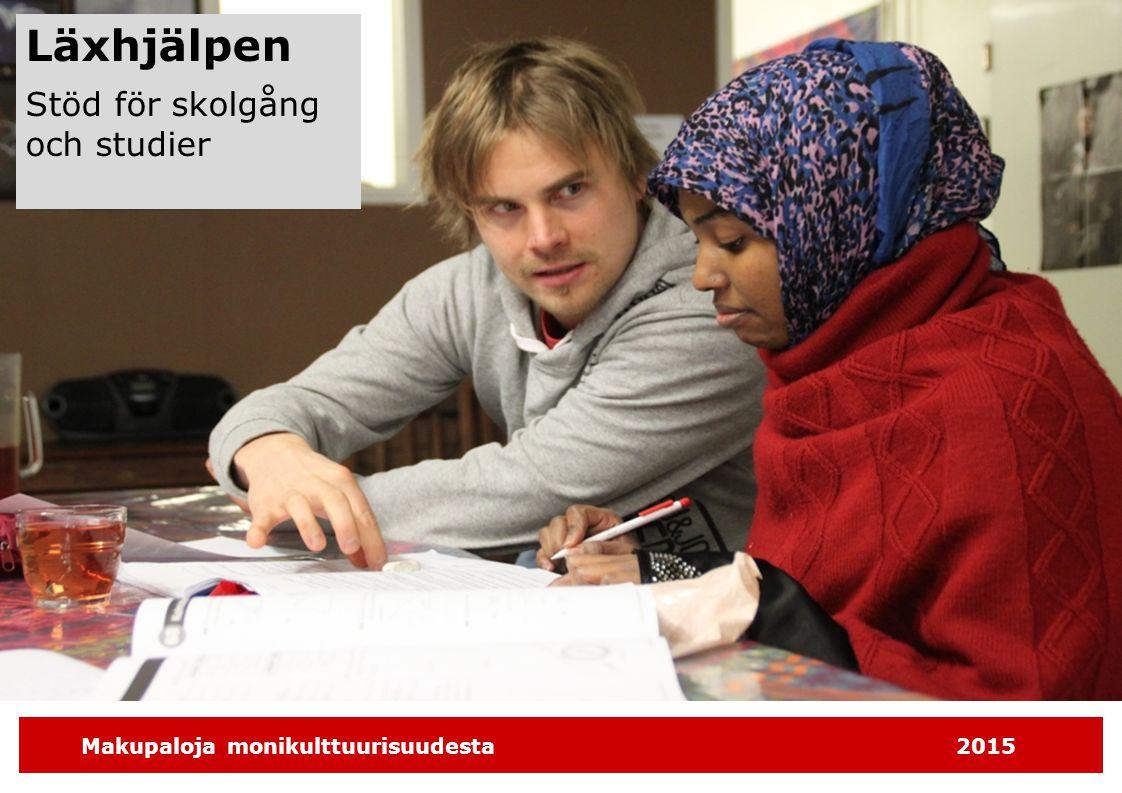 Makupaloja monikulttuurisuudesta2015 Läxhjälpen Stöd för skolgång och studier