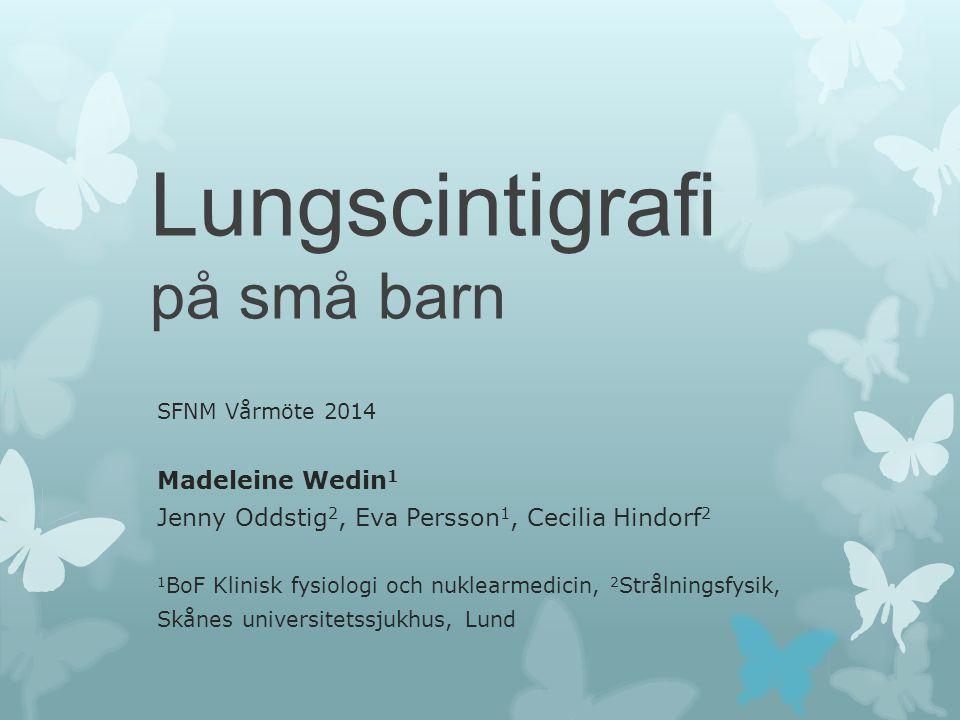 Bakgrund Lungscintigrafi efterfrågas på barn vid vissa lungsjukdomar.