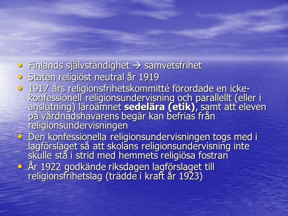 Finlands självständighet  samvetsfrihet Finlands självständighet  samvetsfrihet Staten religiöst neutral år 1919 Staten religiöst neutral år 1919 19