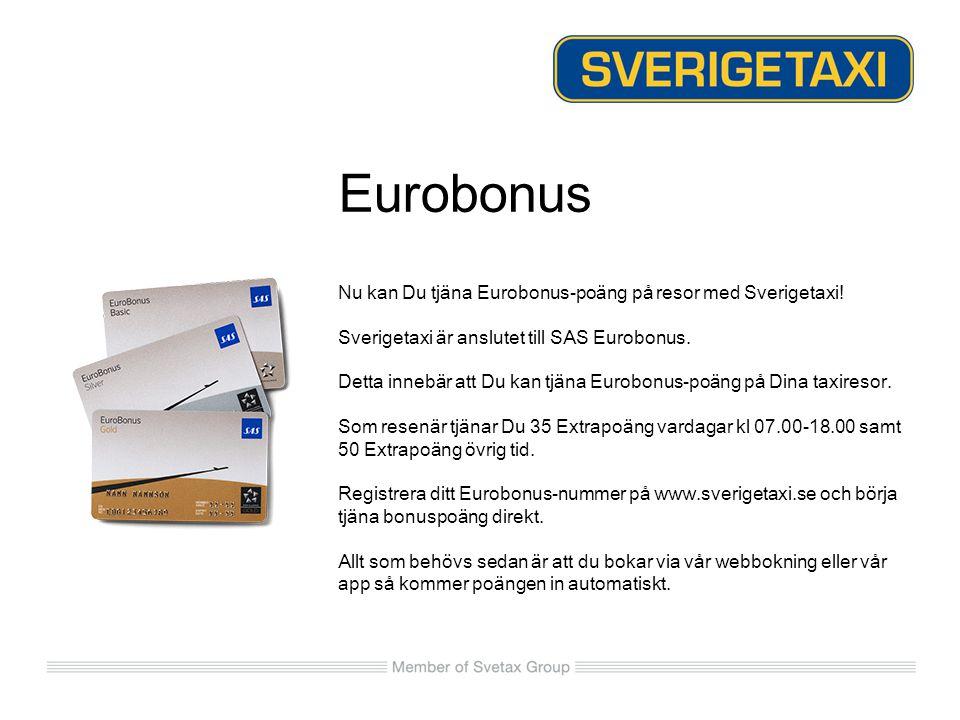 Nu kan Du tjäna Eurobonus-poäng på resor med Sverigetaxi! Sverigetaxi är anslutet till SAS Eurobonus. Detta innebär att Du kan tjäna Eurobonus-poäng p