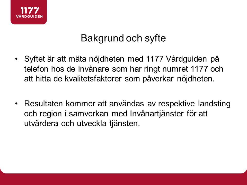 Målgruppen är personer som ringer 1177 Vårdguiden på telefon i hela landet.