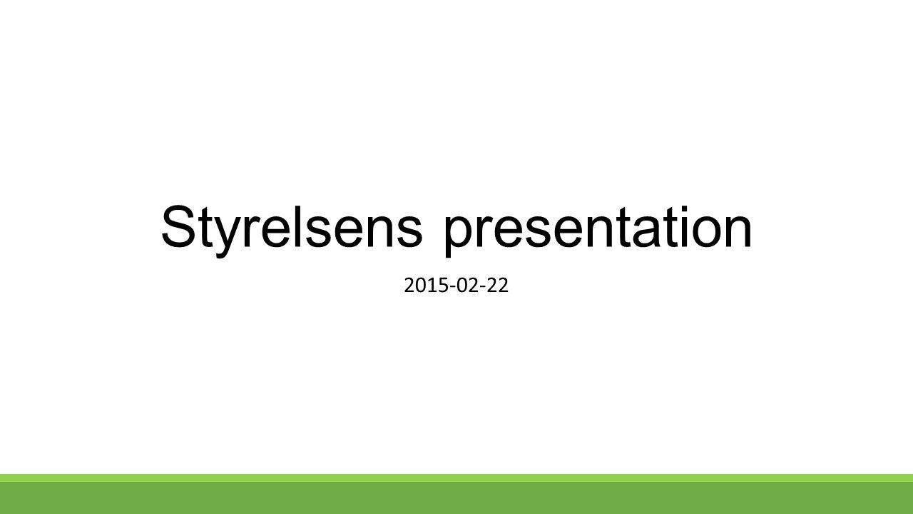 Styrelsens presentation 2015-02-22
