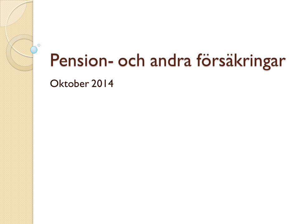 Pension- och andra försäkringar Oktober 2014