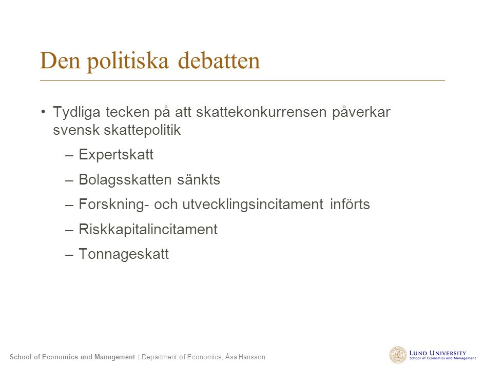 School of Economics and Management | Department of Economics, Åsa Hansson Den politiska debatten Tydliga tecken på att skattekonkurrensen påverkar sve