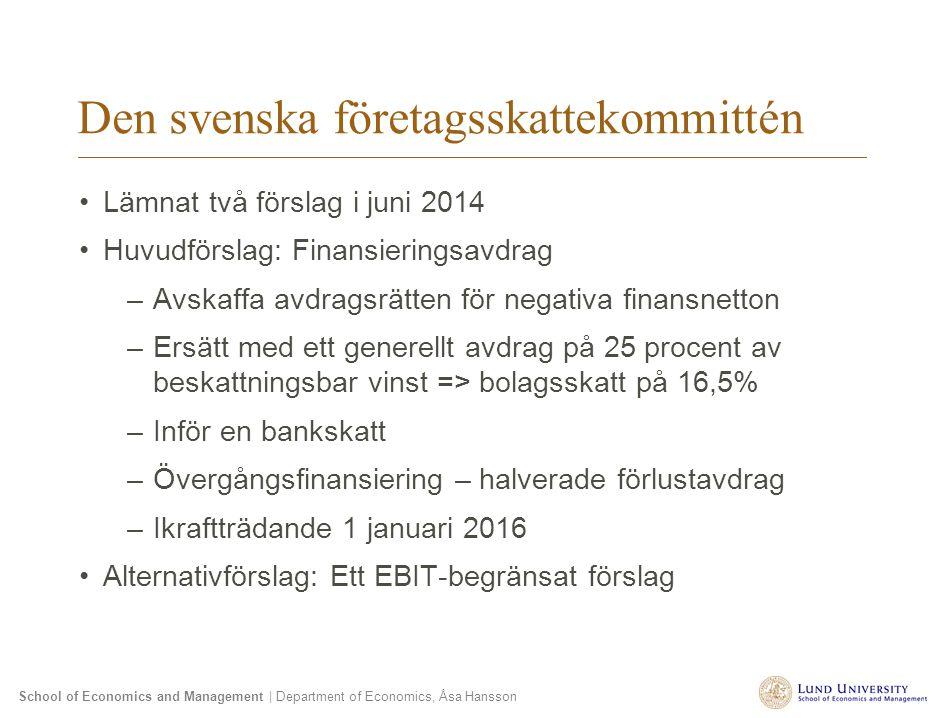 School of Economics and Management | Department of Economics, Åsa Hansson Den svenska företagsskattekommittén Lämnat två förslag i juni 2014 Huvudförs