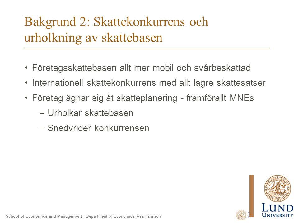 School of Economics and Management | Department of Economics, Åsa Hansson Bakgrund 2: Skattekonkurrens och urholkning av skattebasen Företagsskattebas