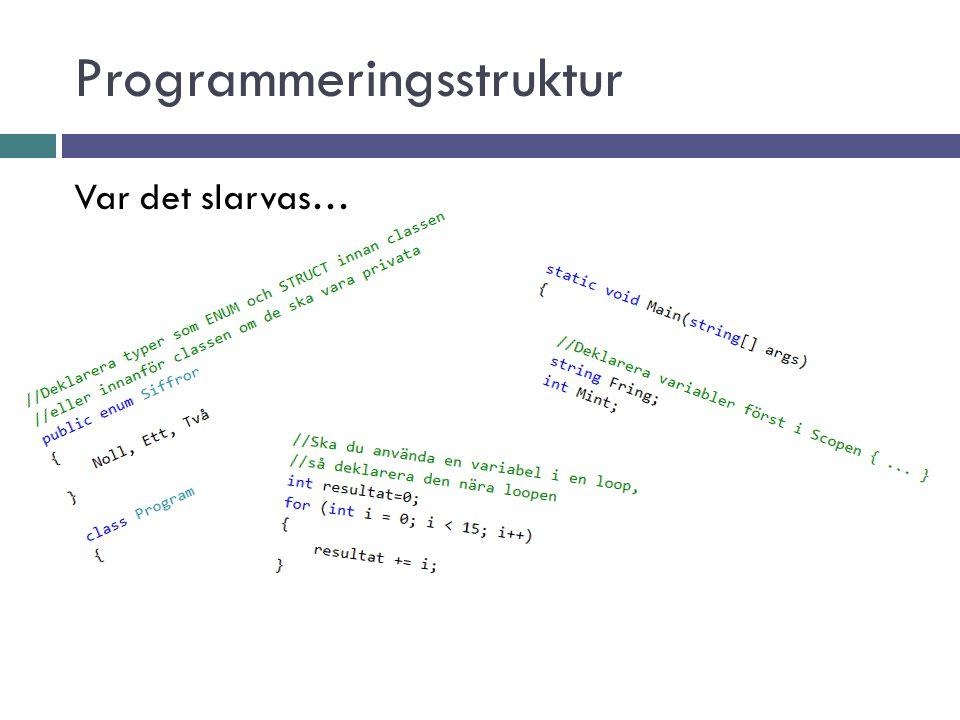 Programmeringsstruktur Var det slarvas…