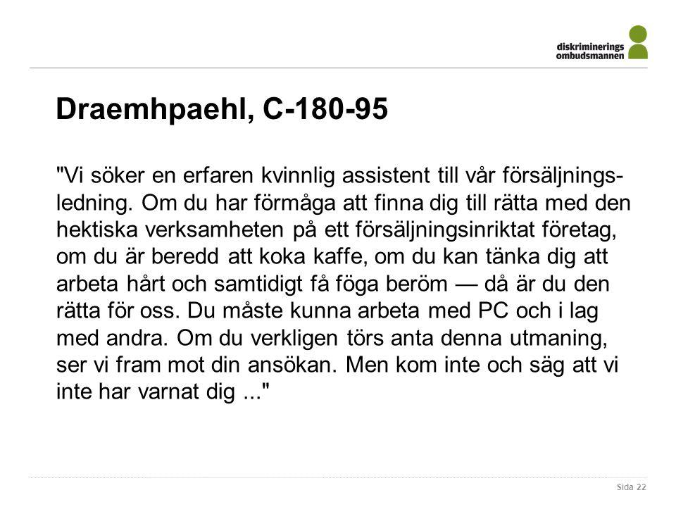 Draemhpaehl, C-180-95 Sida 22 Vi söker en erfaren kvinnlig assistent till vår försäljnings- ledning.