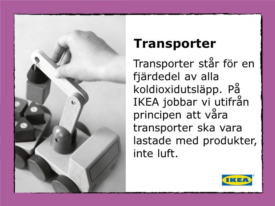 Transporter står för en fjärdedel av alla koldioxidutsläpp. På IKEA jobbar vi utifrån principen att våra transporter ska vara lastade med produkter, i
