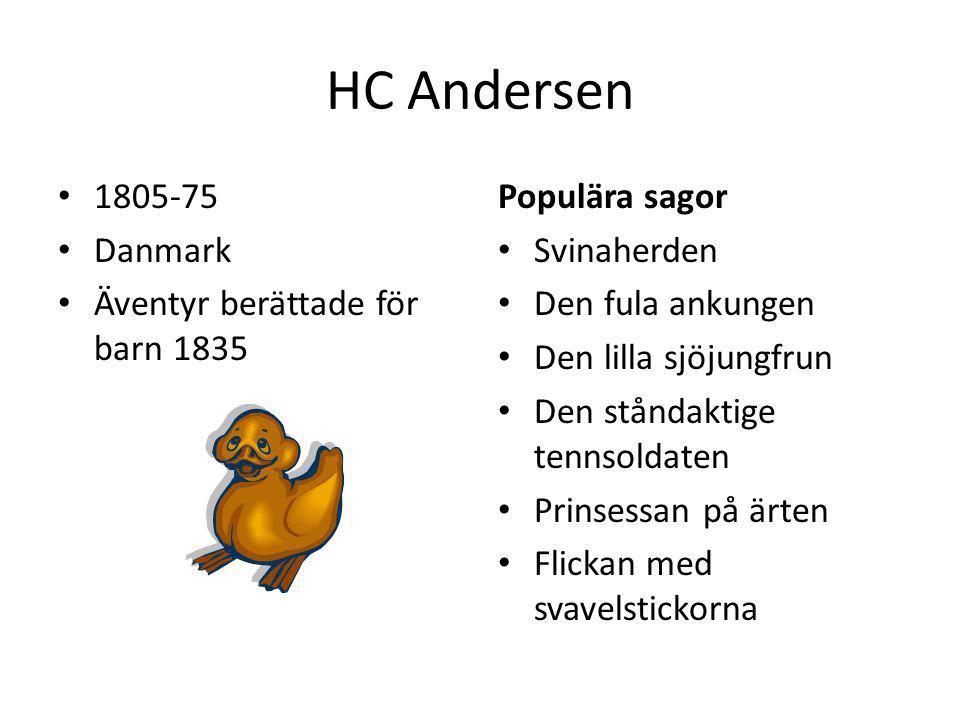 HC Andersen 1805-75 Danmark Äventyr berättade för barn 1835 Populära sagor Svinaherden Den fula ankungen Den lilla sjöjungfrun Den ståndaktige tennsol