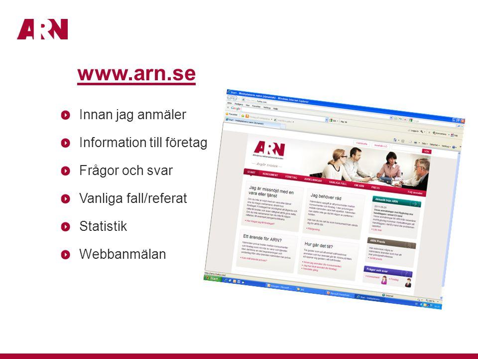 www.arn.se Innan jag anmäler Information till företag Frågor och svar Vanliga fall/referat Statistik Webbanmälan