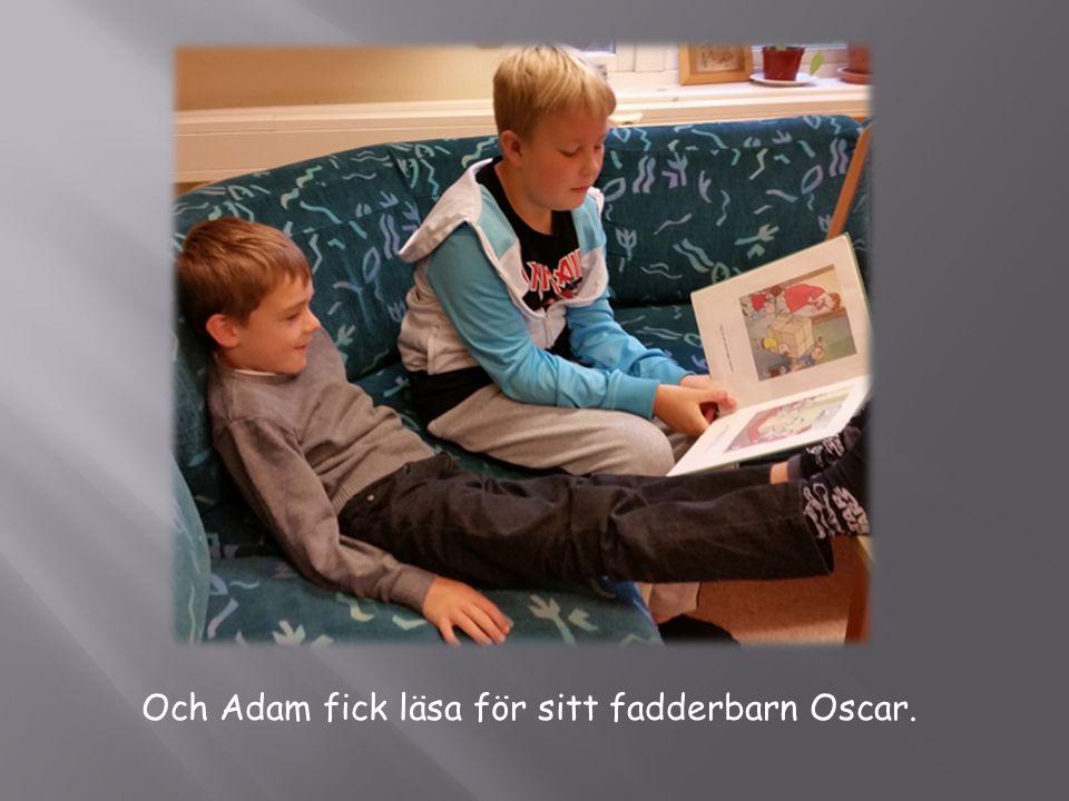 Och Adam fick läsa för sitt fadderbarn Oscar.