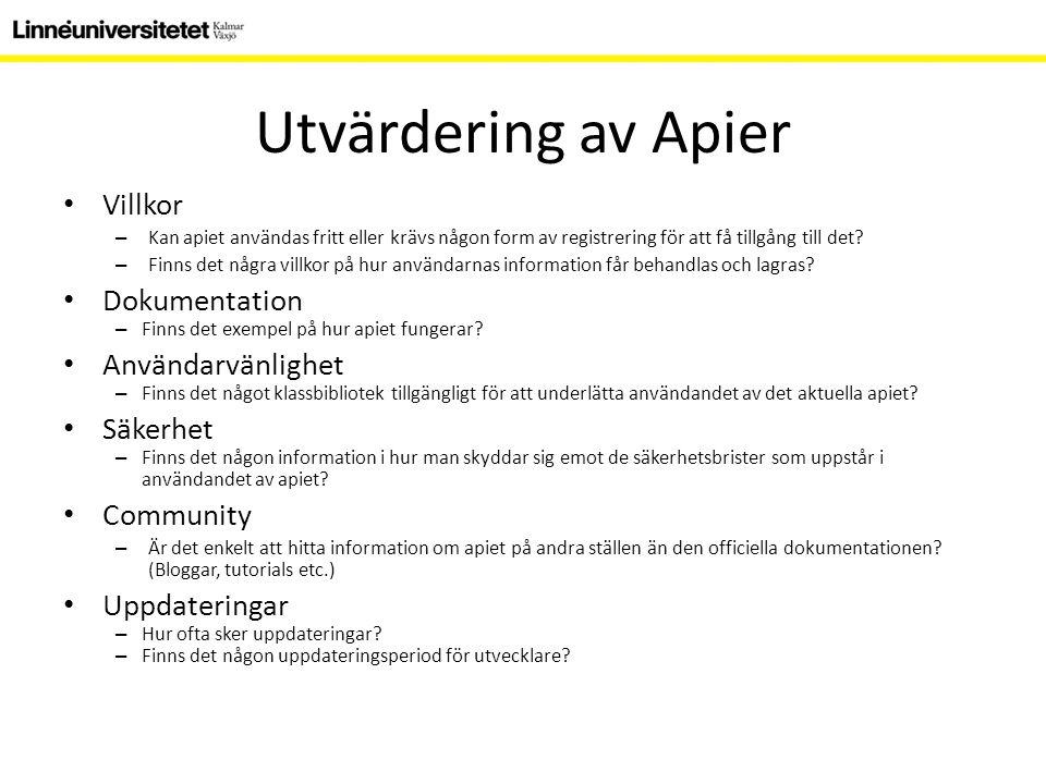 Utvärdering av Apier Villkor – Kan apiet användas fritt eller krävs någon form av registrering för att få tillgång till det.